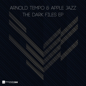 Arnold Tempo and Apple Jazz - The Dark Files EP - Deeper Shades Recordings