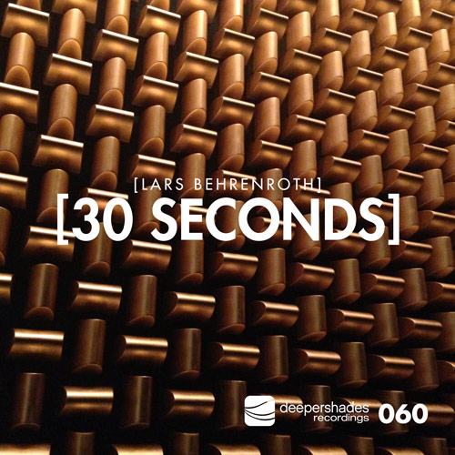 Lars Behrenroth - 30 Seconds - Deeper Shades Recordings