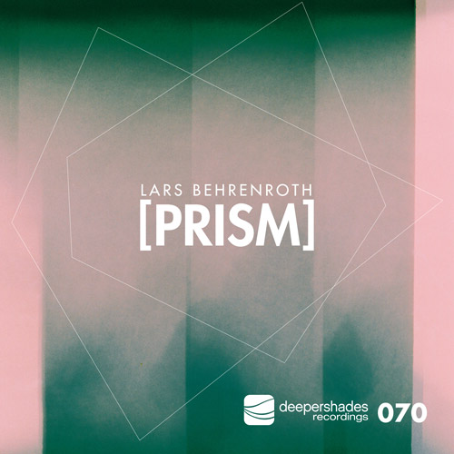 Lars Behrenroth - Prism - Deeper Shades Recordings