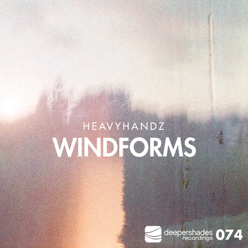 Heavyhandz - Windforms - Deeper Shades Recordings
