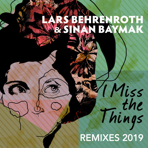 Lars Behrenroth & Sinan Baymak - I Miss The Things Remixes 2019 - Deeper Shades Recordings