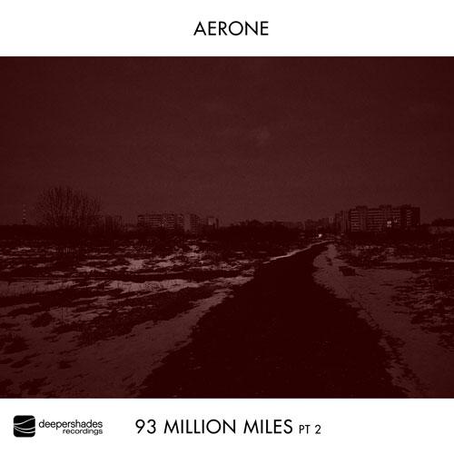 Aerone - 93 Million Miles Pt2 - Deeper Shades Recordings