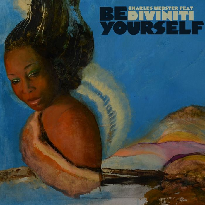 EYES ON CHARLES WEBSTER - Be Yourself feat. Diviniti