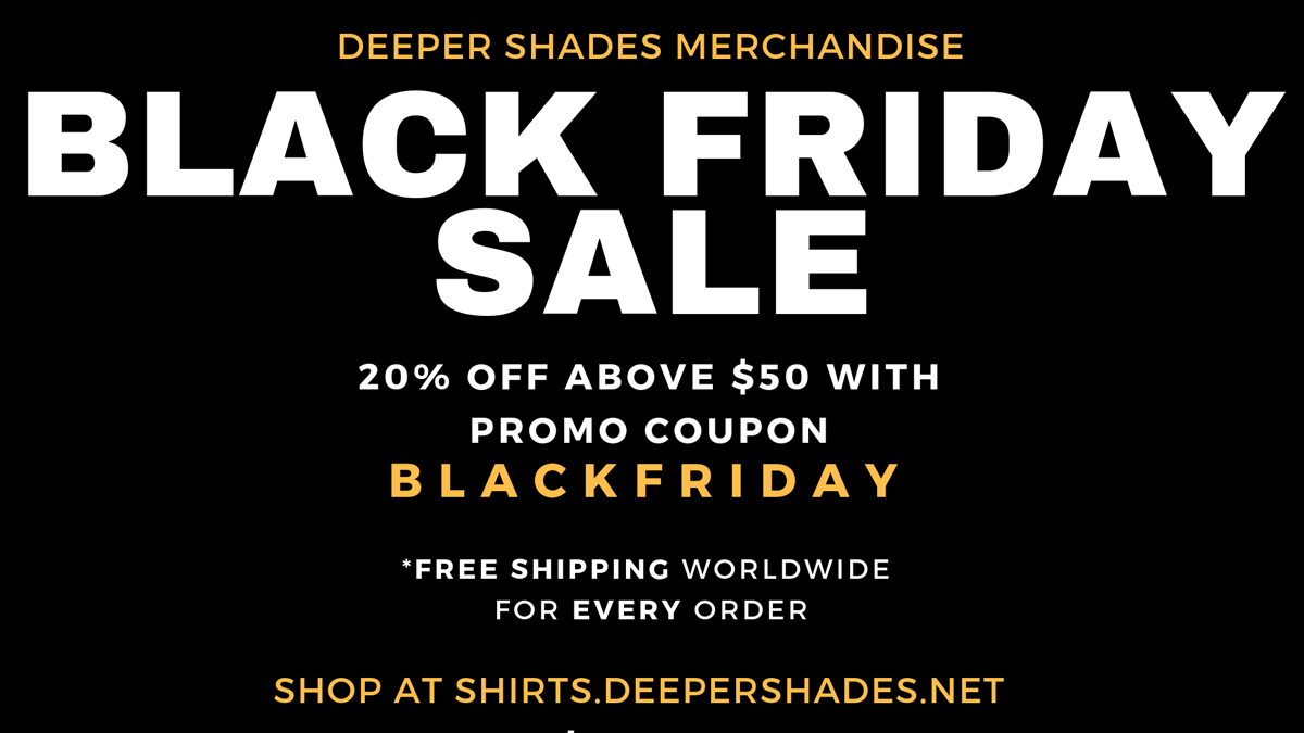 Deeper Shades Store - BLACK FRIDAY SALE