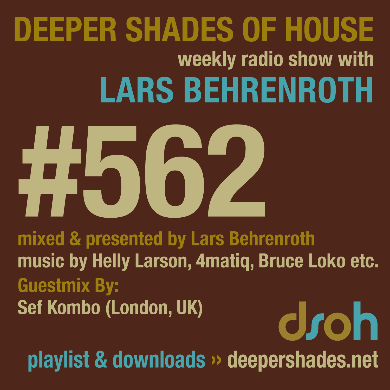 Deeper Shades Of House 562