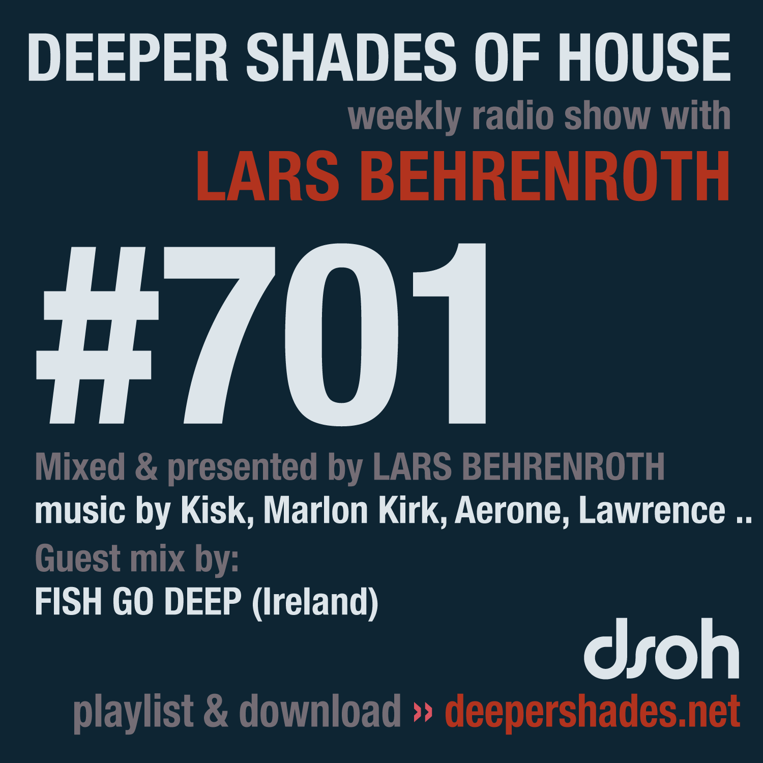 Deeper Shades Of House #701 - guest mix by FISH GO DEEP