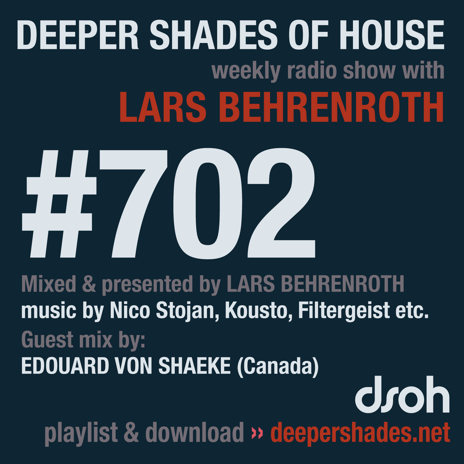 Deeper Shades Of House #702 - guest mix by EDOUARD VON SHAEKE