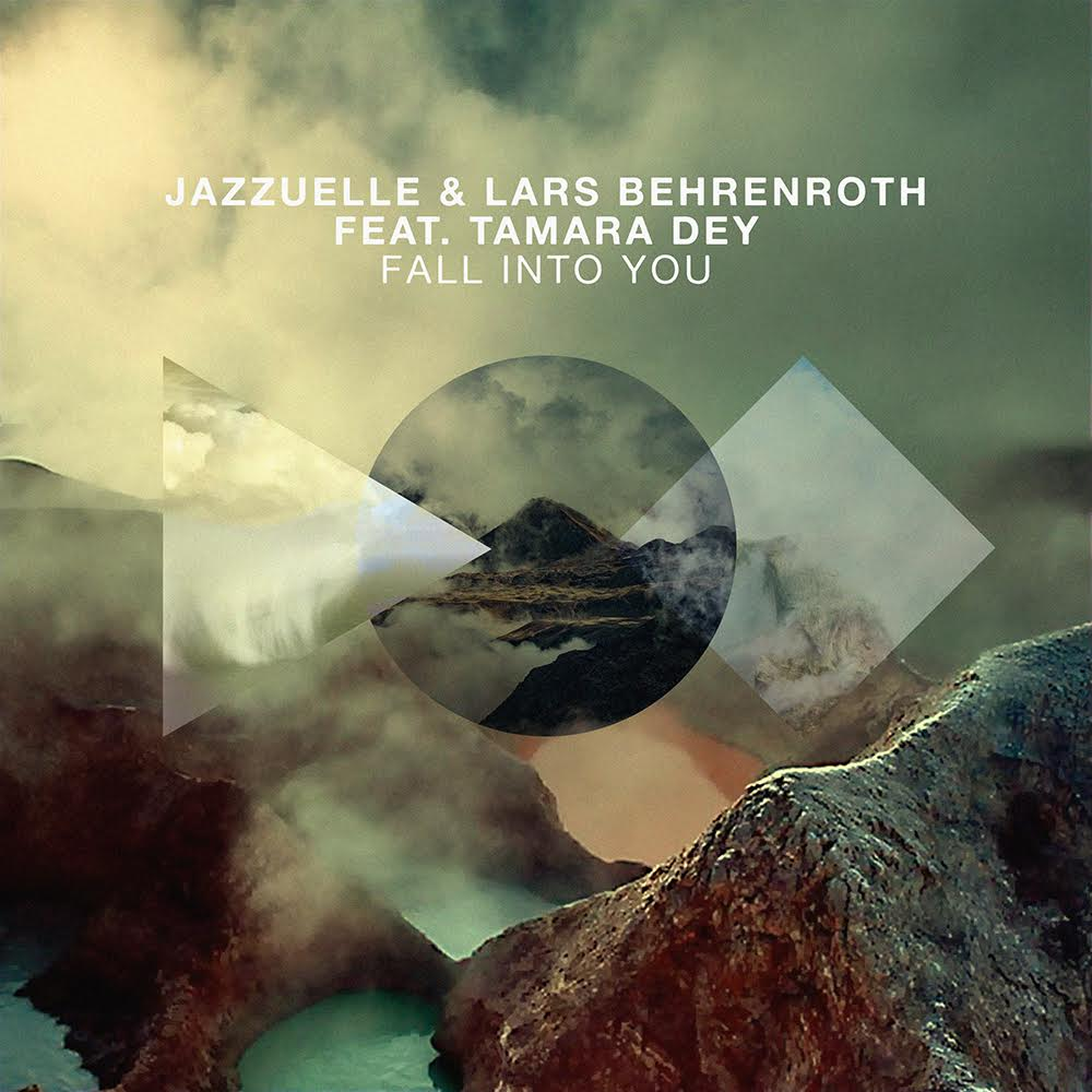 Jazzuelle feat. Lars Behrenroth and Tamara Dey - Fall Into You with remixes by Deetron