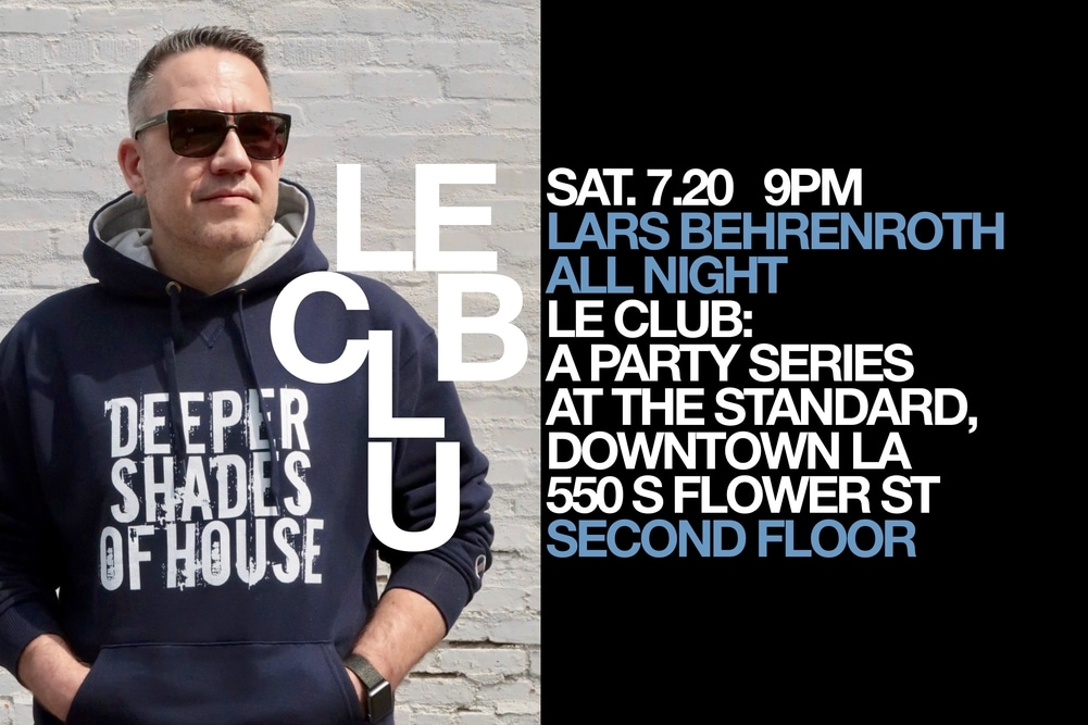 Lars Behrenroth at The Standard - Downtown Los Angeles - July 20th 2019 - ALL NIGHT LONG