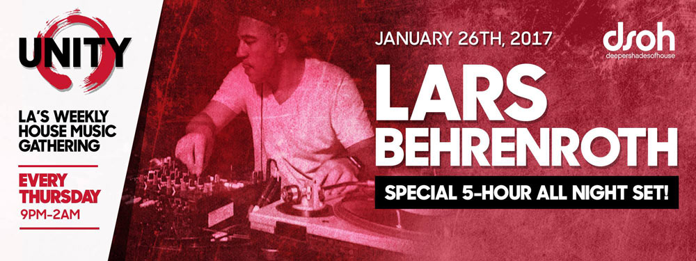 Lars Behrenroth All Night Long at Unity in Hollywood - Jan 26th 2017
