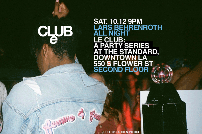 Saturday, October 12th - LARS BEHRENROTH all night at LE CLUB in Downtown LA