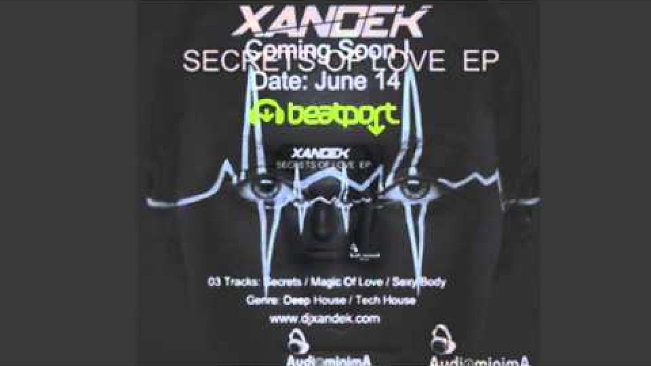 Xandek - Secreats Of Love  EP - Out Now on Beatport / Date: June 14 ! (preview)