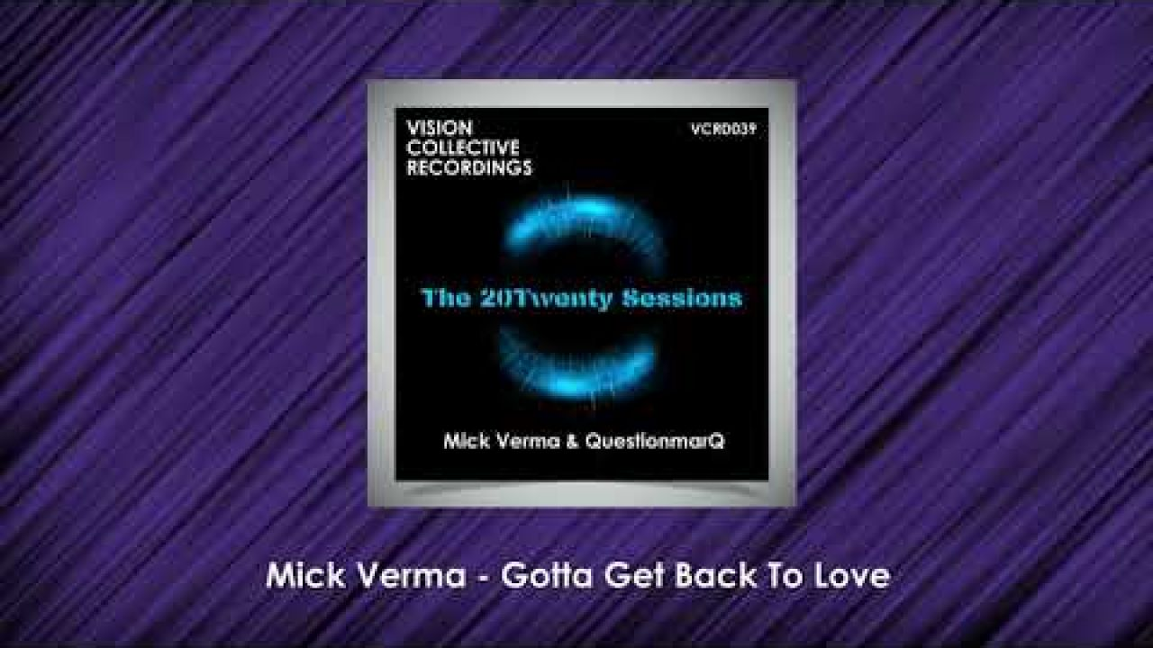 Mick Verma - Gotta Get Back To Love (Edit)