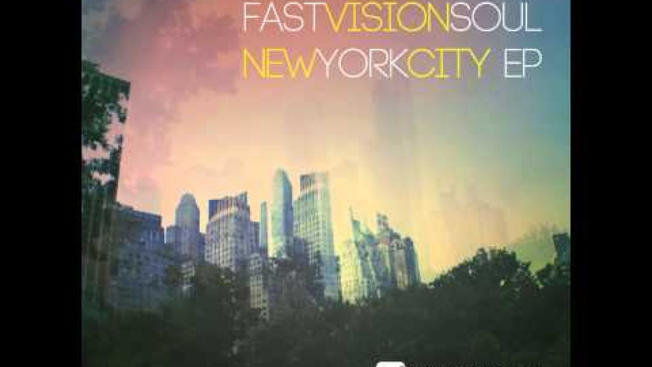 Fast Vision Soul - New York City - Deeper Shades Recordings