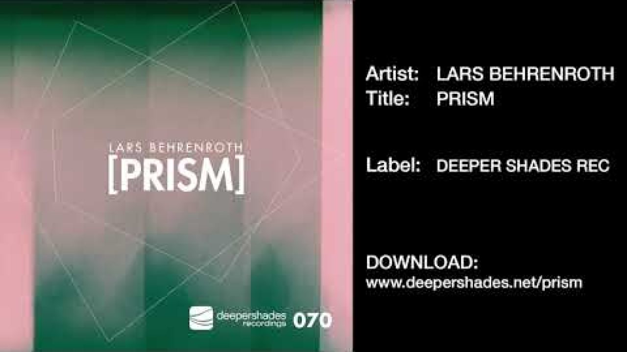 "Lars Behrenroth ""Prism"" Deeper Shades Recordings - DEEP HOUSE 2019"