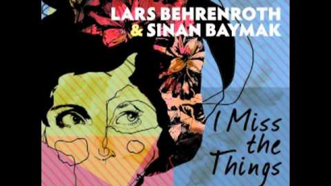 "Lars Behrenroth & Sinan Baymak ""I Miss The Things (Stephen Rigmaiden Remix - Radio Edit)"" DSOH024"