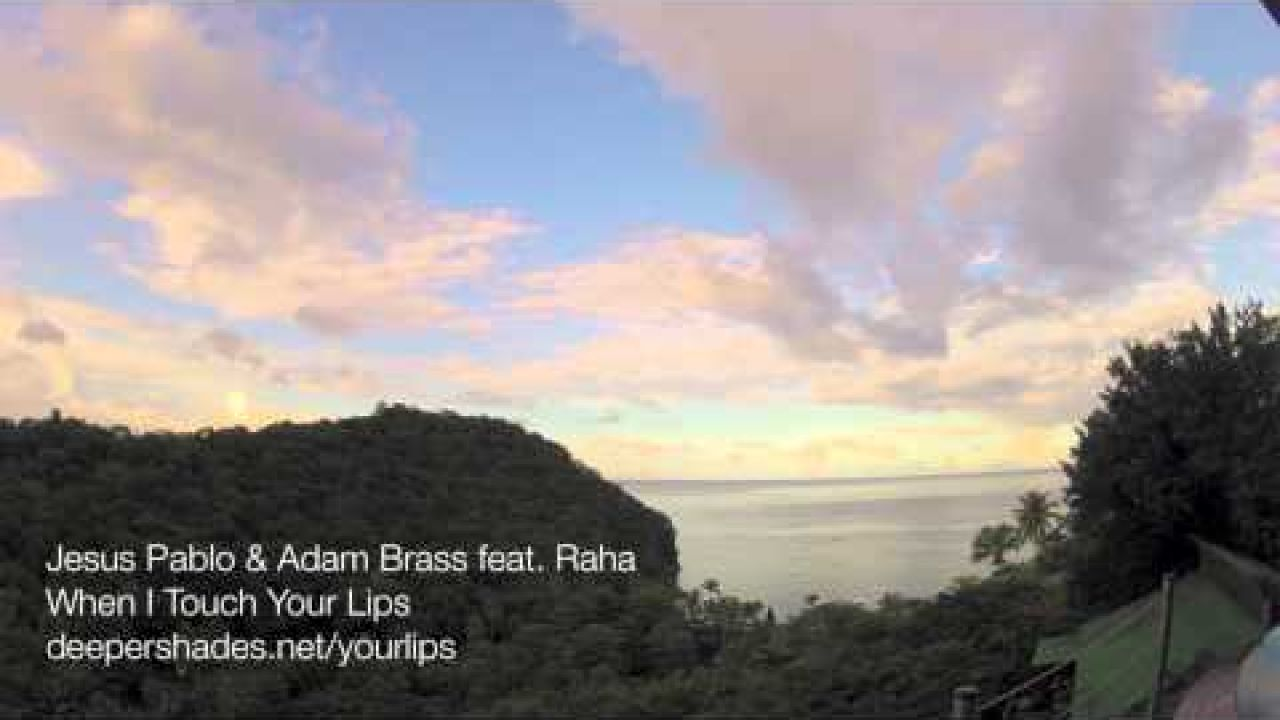 Jesus Pablo & Adam Brass feat Raha - When I Touch Your Lips - Deeper Shades Rec