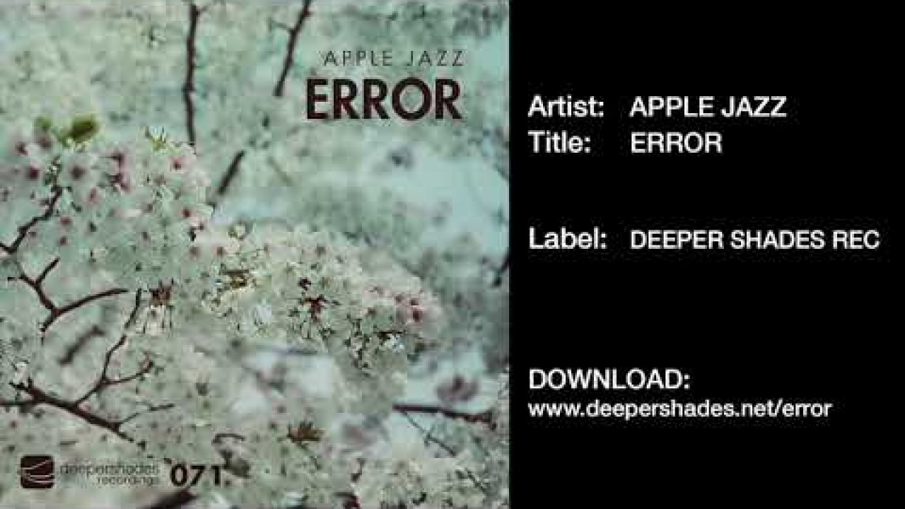 "APPLE JAZZ ""Error"" Deeper Shades Recordings - MIDTEMPO DEEP HOUSE 2019"