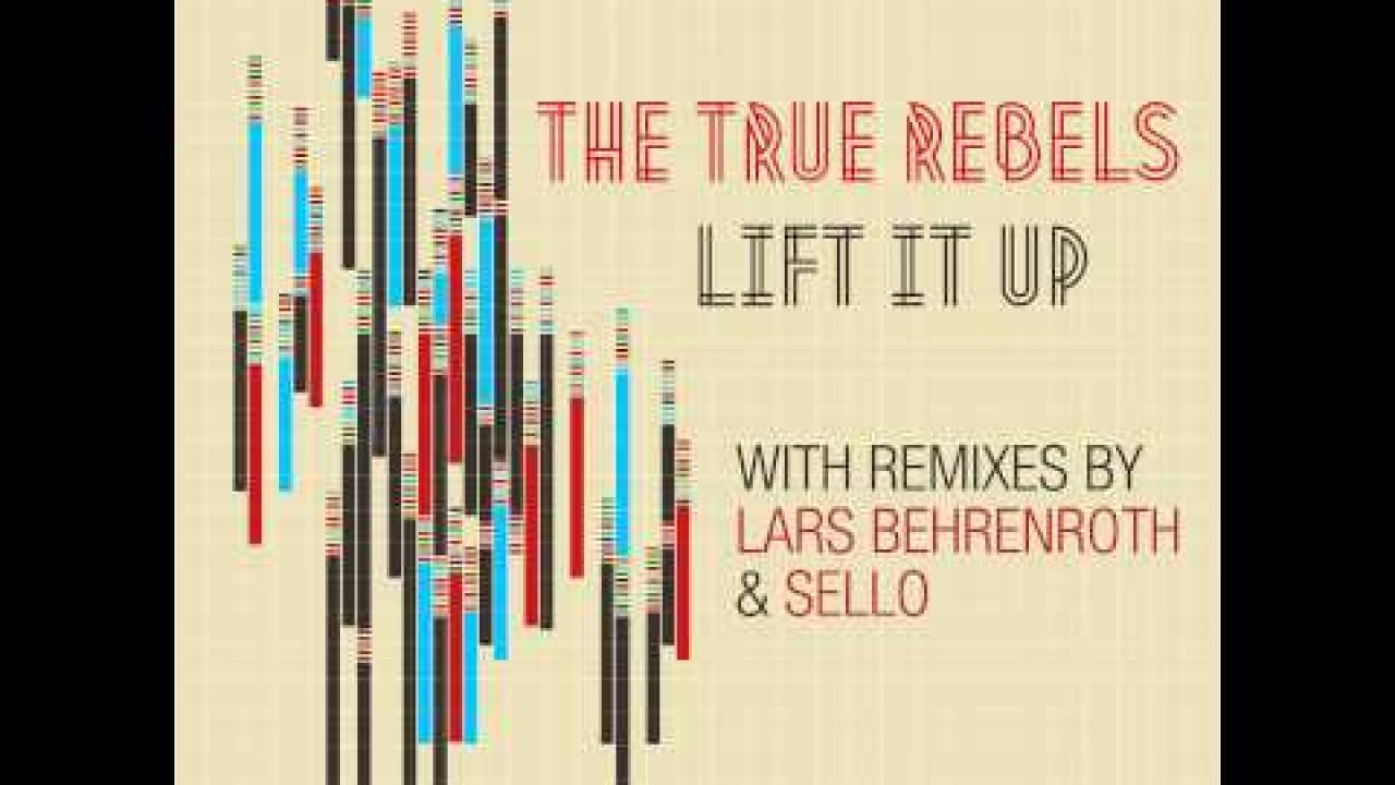 The True Rebels - Lift It Up (Lars Behrenroth Remix) - Deeper Shades Recordings
