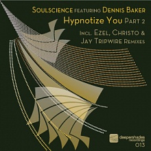 Soulscience featuring Dennis Baker - Hypnotize You Pt 2 - Deeper Shades Recordings 013