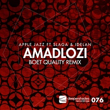 Apple Jazz ft. Slaga & Idelan - Amadlozi (Boet Quality Remix) - Deeper Shades Recordings