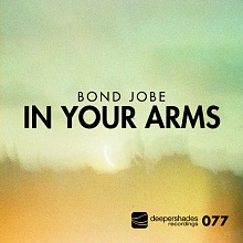 Bond Jobe - In Your Arms - Deeper Shades Recordings