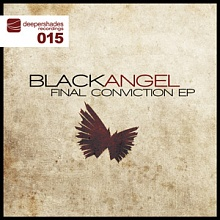 BlackAngel - Final Conviction EP - Deeper Shades Recordings 015