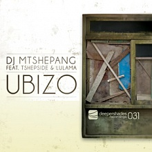 DJ Mtshepang ft. Tshepside and Lulama - Ubizo (incl. remix by Jose Marquez)  - Deeper Shades Recordings